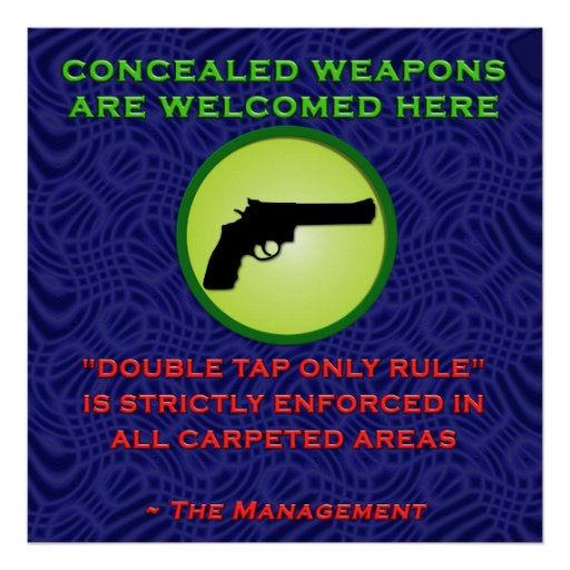 Concealed Weapons are Welcome Posters