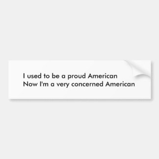 Concerned American Bumper Sticker