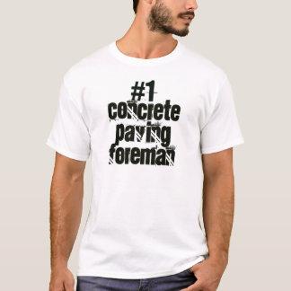 Concrete Paving Foreman T-Shirt