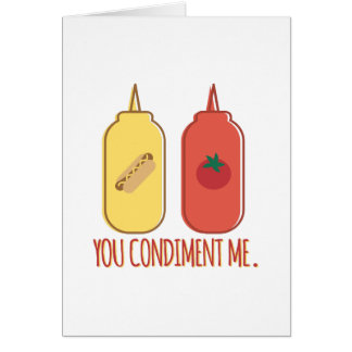 Condiment Me Greeting Card