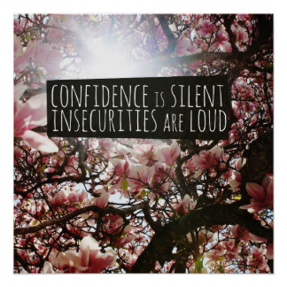 Confidence is Silent Insecurities are LOUD Poster
