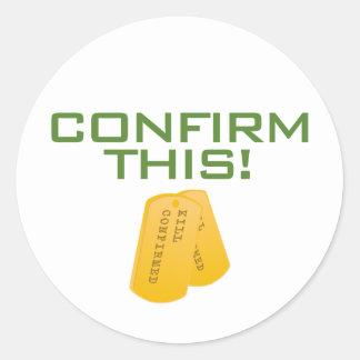 Confirm This! Round Sticker