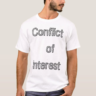 conflict of interest - conflict crew t shirt