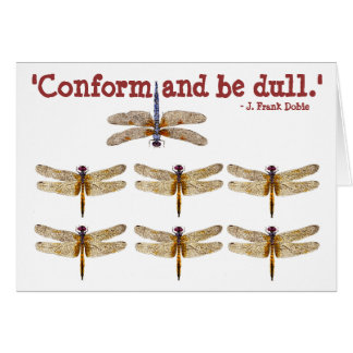 Conform and be dull. card