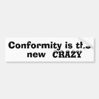 Conformity is... bumper stickers