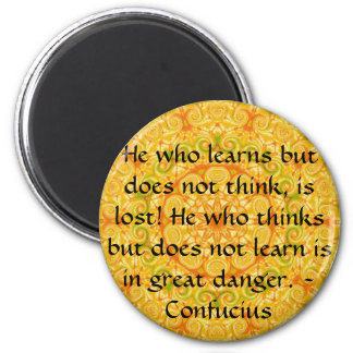 Confucius Quote  -  wearable wisdom Magnet