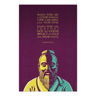 Confucius quote: When you see a good person Poster