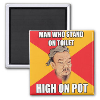 Confucius Say High On Pot Square Magnet