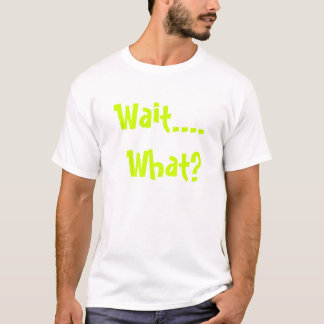 Confused? T-Shirt