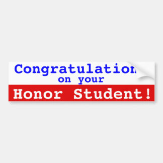 Congrats on Your Honor Student Bumper Stick Bumper Sticker