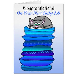 Congrats On Your New Cushy Job Card