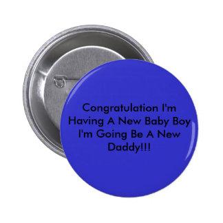 Congratulation I'm Having A New Baby Boy I'm Go... 6 Cm Round Badge