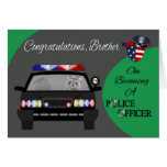 Congratulations, Brother, Police Officer