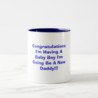 Congratulations I'm Having A Baby Boy I'm Going... Two-Tone Mug