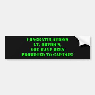 Congratulations Lt. Obvious... Bumper Sticker