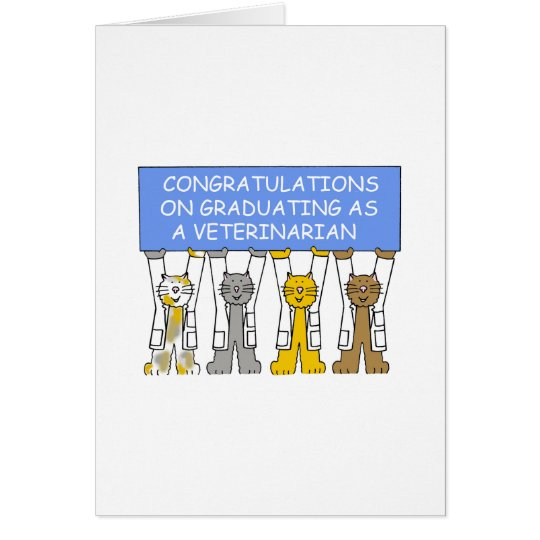 Congratulations on graduating as a veterinarian. card