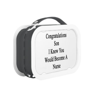 Congratulations Son I Knew You Would Become A Nurs Lunch Box