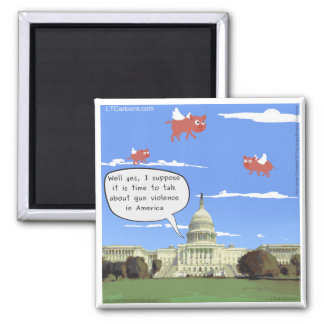 Congress & Gun Violence Talk When Pigs Fly Magnet