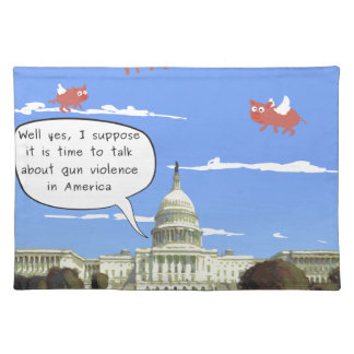 Congress & Gun Violence Talk When Pigs Fly Placemat