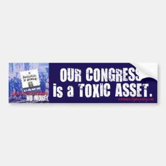 Congress is a Toxic Asset bumper sticker