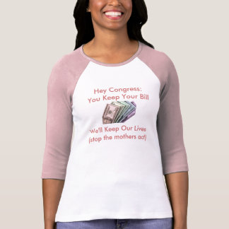 Congress: You Keep Your Bill, We'l... - Customized T-Shirt