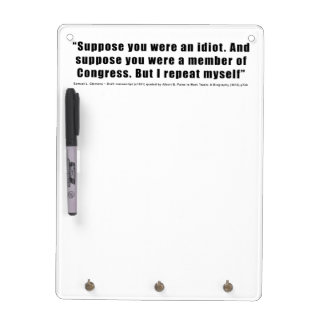 Congressmen Are Idiots Quote by Samuel L. Clemens Dry Erase Board