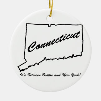 Connecticut - It's between Boston and New York! Ceramic Ornament