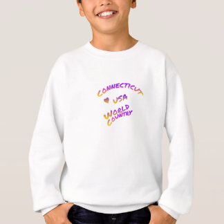 Connecticut usa world country, colorful text art sweatshirt