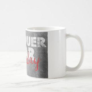 Conquer Fear, Everyday Coffee Mug