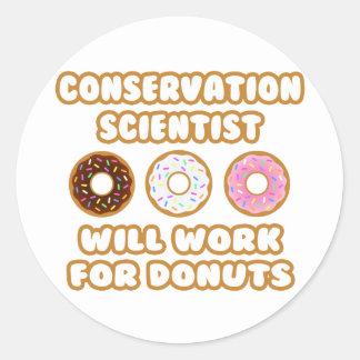 Conservation Scientist .. Will Work For Donuts Sticker