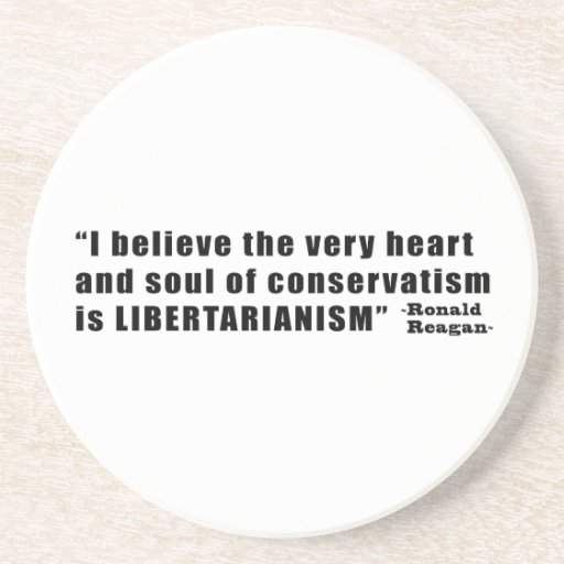 Conservatism Libertarianism Quote by Ronald Reagan Beverage Coasters
