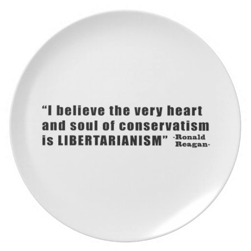 Conservatism Libertarianism Quote by Ronald Reagan Dinner Plate