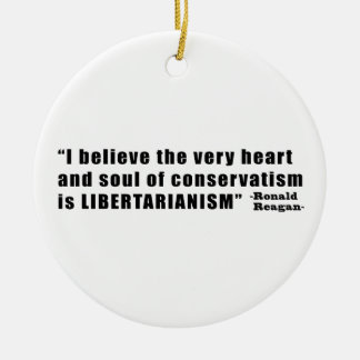 Conservatism Libertarianism Quote by Ronald Reagan Round Ceramic Decoration