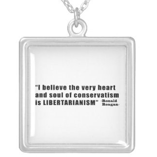 Conservatism Libertarianism Quote by Ronald Reagan Silver Plated Necklace