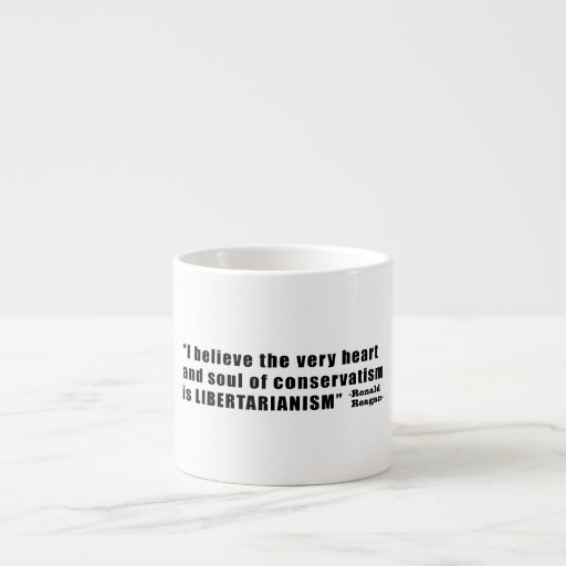 Conservatism Libertarianism Quote by Ronald Reagan Espresso Cup