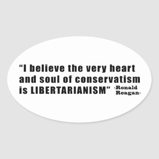 Conservatism Libertarianism Quote by Ronald Reagan Stickers