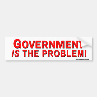 """Conservative """"Government Is The Problem"""" Sticker Bumper Stickers"""