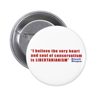 Conservative Libertarian Quote by President Reagan Pin