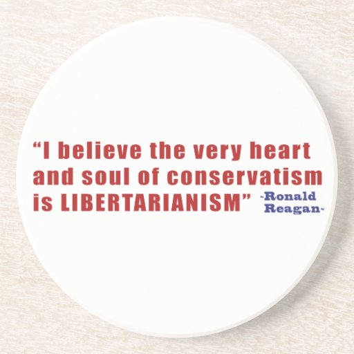 Conservative Libertarian Quote by President Reagan Drink Coasters