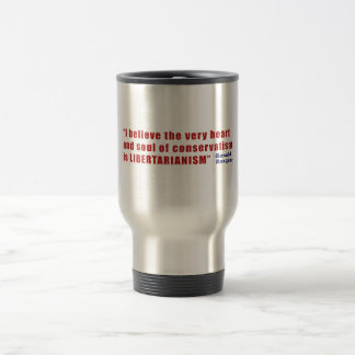Conservative Libertarian Quote by President Reagan Stainless Steel Travel Mug
