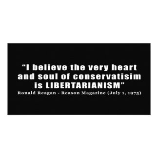 Conservative Libertarian Quote by President Reagan Customized Photo Card