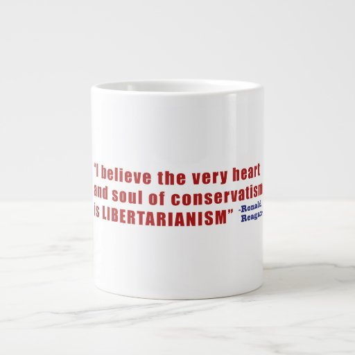 Conservative Libertarian Quote by President Reagan Extra Large Mugs