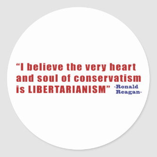 Conservative Libertarian Quote by President Reagan Stickers