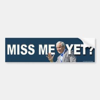 "Conservative ""Miss Me Yet?"" bumper sticker"