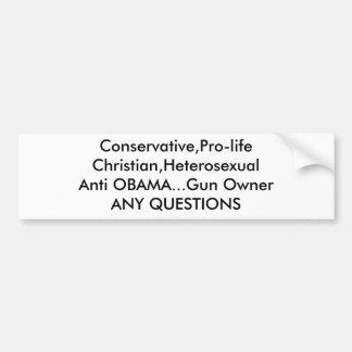Conservative,Pro-lifeChristian,HeterosexualAnti... Bumper Sticker