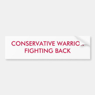 CONSERVATIVE WARRIOR FIGHTING BACK BUMPER STICKER