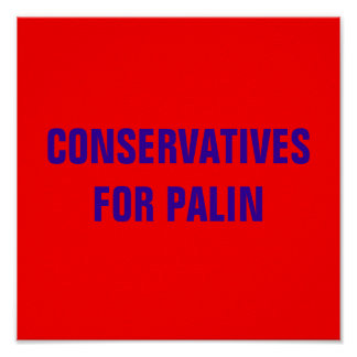 CONSERVATIVES FOR PALIN POSTERS