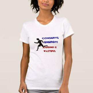 Conserve energy! tee shirts