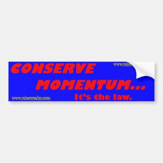 Conserve momentum bumper sticker