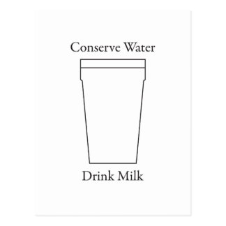 Conserve Water Drink MILK Post Card